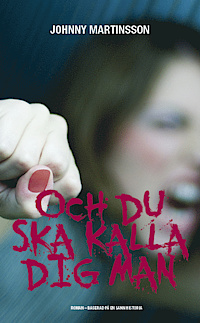 9789186293185_200_och-du-ska-kalla-dig-man_haftad